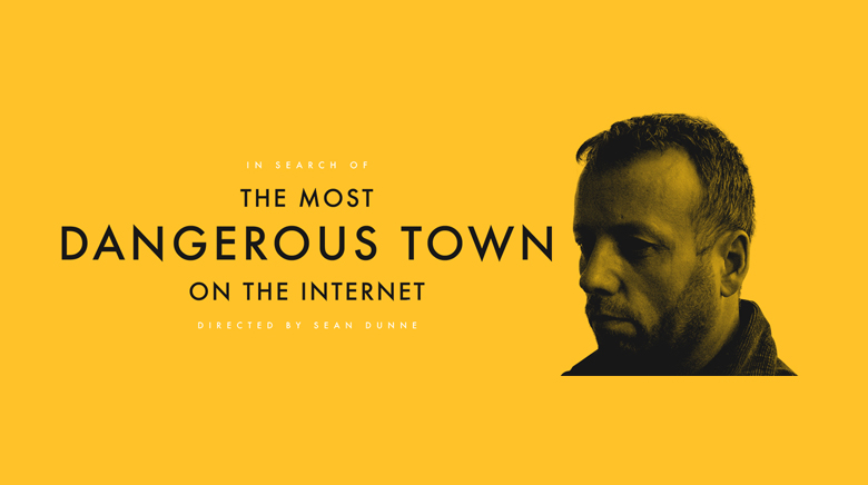 In Search Of The Most Dangerous Town On The Internet