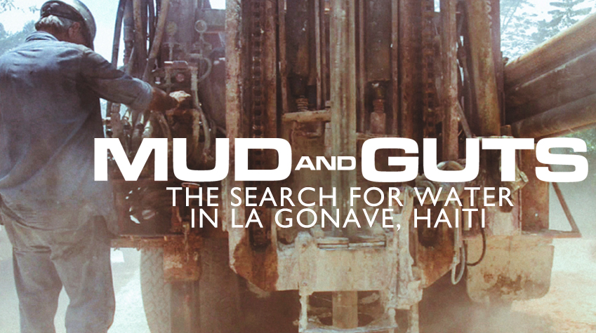 Mud and Guts: The Search for Water in La Gonave, Haiti