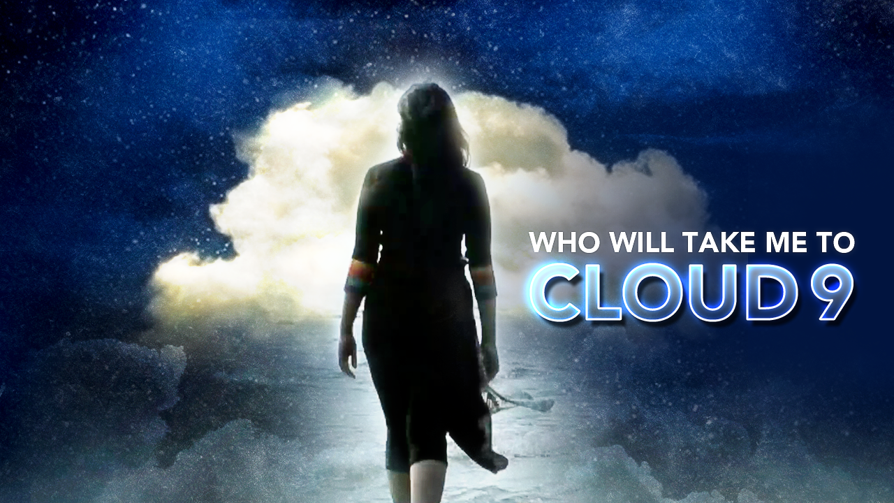 Who Will Take Me to Cloud 9