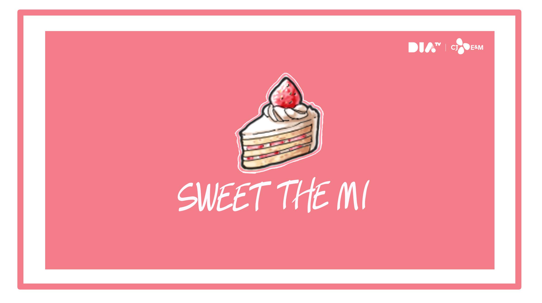 Sweet The MI