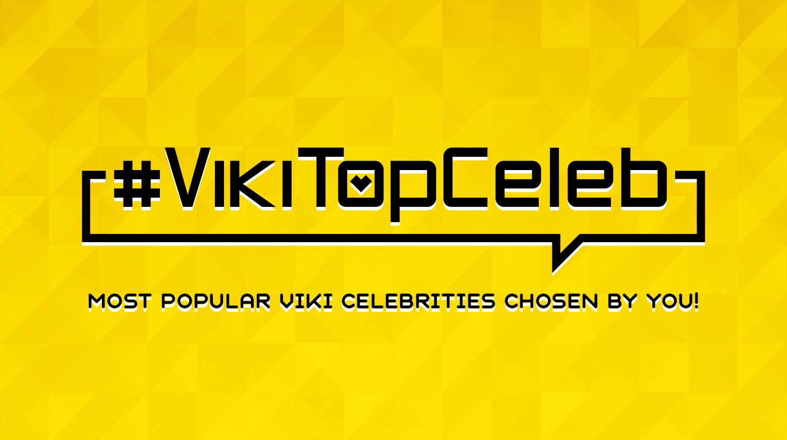 #VikiTopCeleb